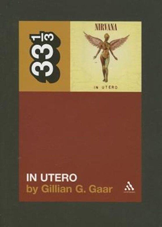 Gillian G. Gaar - In Utero, Paperback -