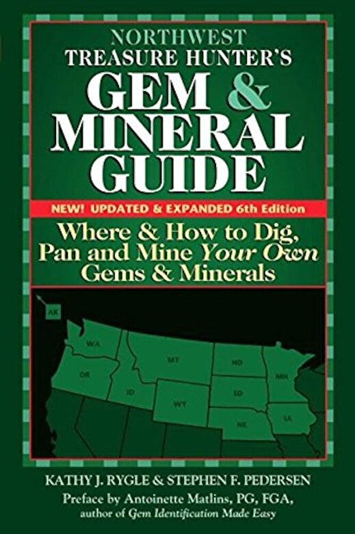 Kathy J. Rygle - Northwest Treasure Hunter's Gem and Mineral Guide (6th Edition): Where and How to Dig, Pan and Mine Your Own Gems and Minerals, Paperback -