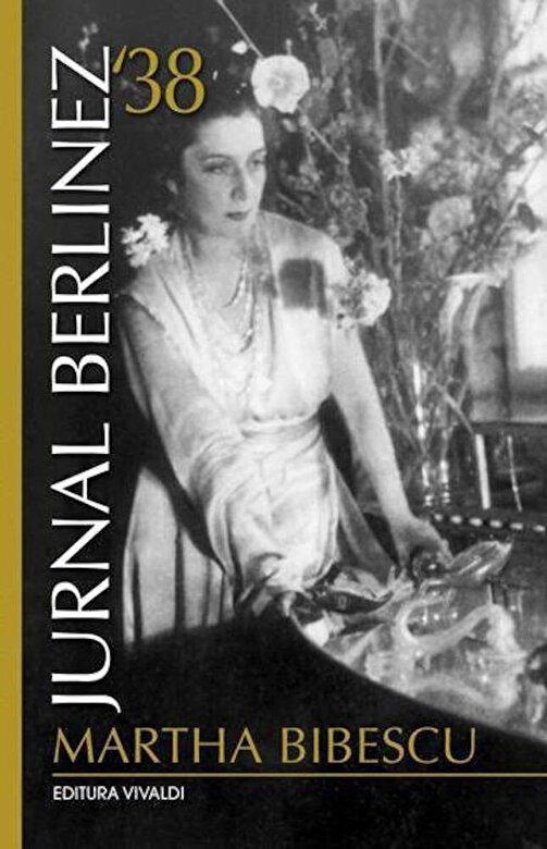 Martha Bibescu - Jurnal berlinez '38 -