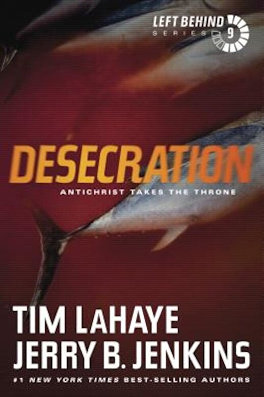 Tim LaHaye - Desecration: Antichrist Takes the Throne, Paperback -