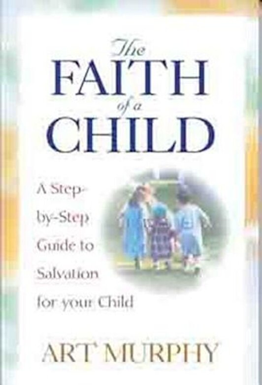 Art Murphy - The Faith of a Child, Paperback -