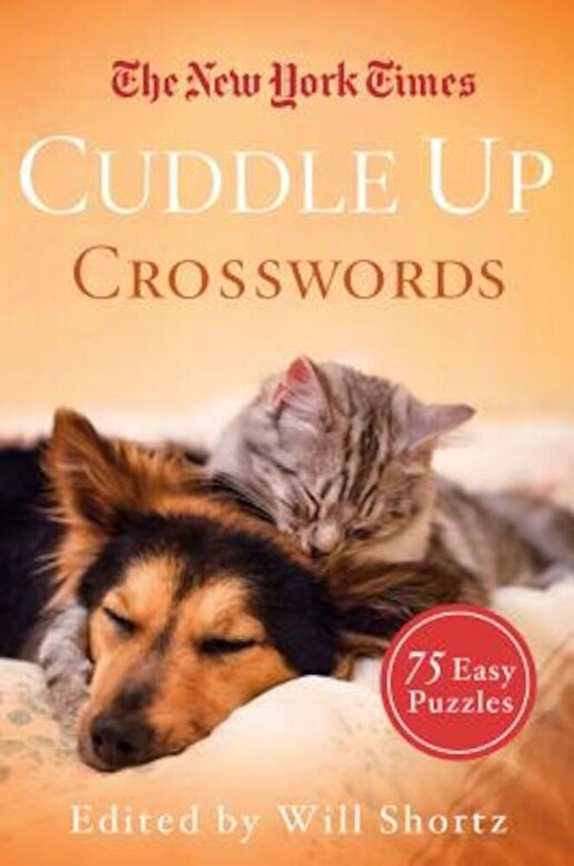 The New York Times - The New York Times Cuddle Up Crosswords: 75 Easy Puzzles, Paperback -