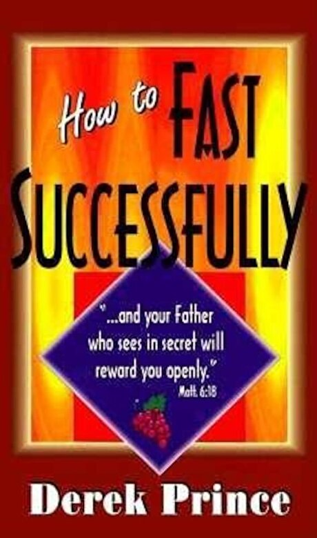 Derek Prince - How to Fast Successfully, Paperback -