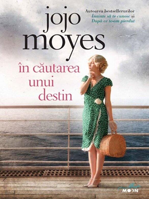 Jojo Moyes - In cautarea unui destin -