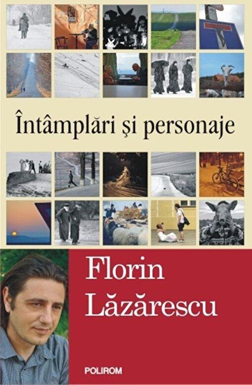 Florin Lazarescu - Intamplari si personaje -