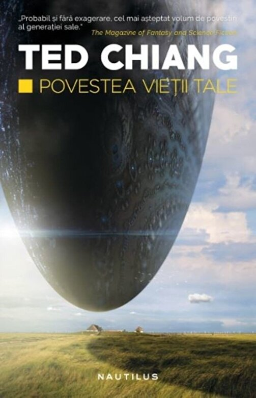 Ted Chiang - Povestea vietii tale -