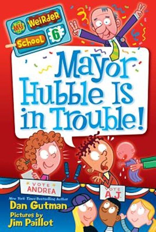 Dan Gutman - Mayor Hubble Is in Trouble!, Paperback -