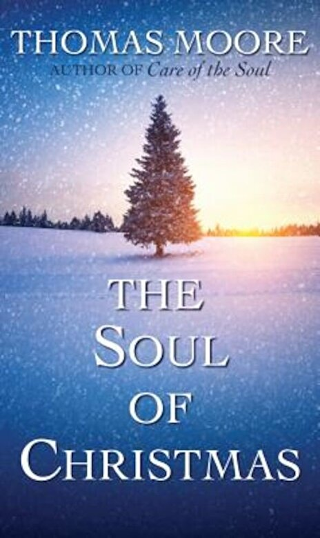 Thomas Moore - The Soul of Christmas, Hardcover -