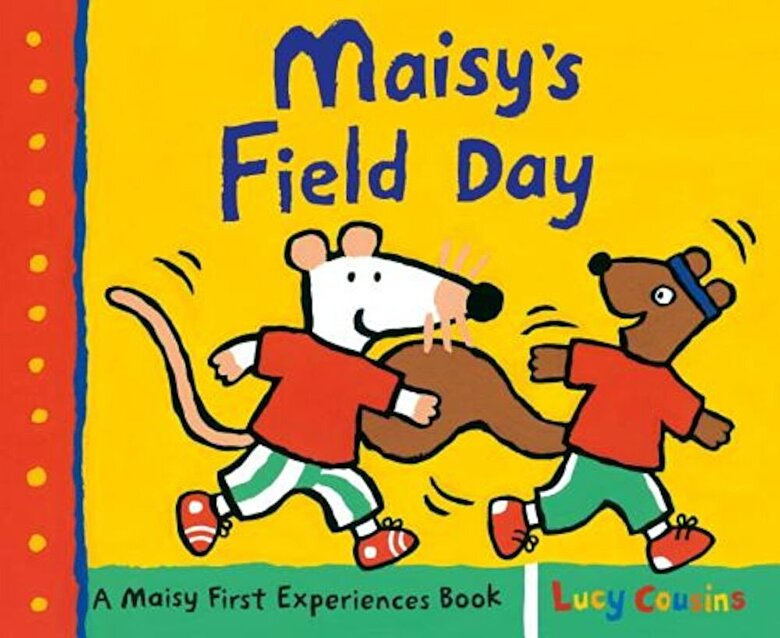 Lucy Cousins - Maisy's Field Day: A Maisy First Experiences Book, Hardcover -