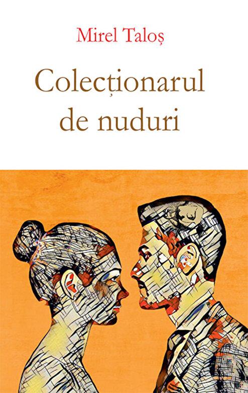 Mirel Talos - Colectionarul de nuduri -