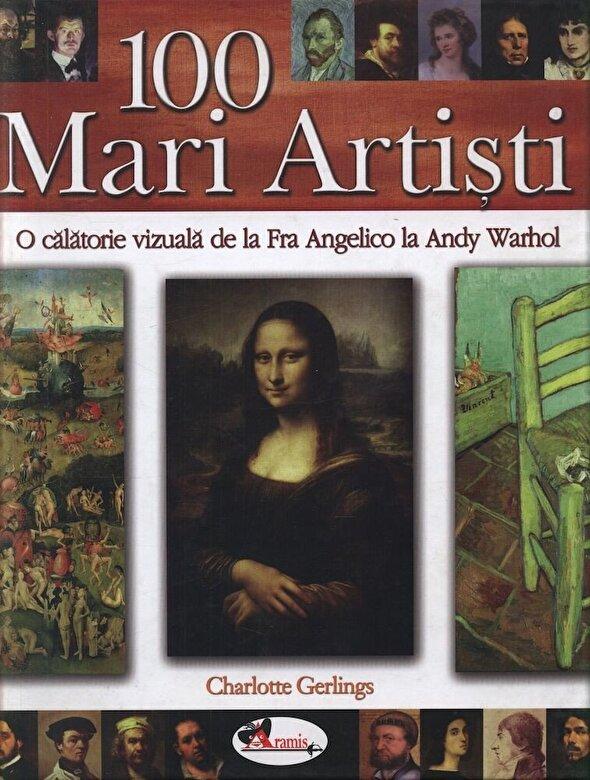 Charlotte Gerlings - 100 Mari Artisti. O calatorie vizuala de la Fra Angelico la Andy Warhol -