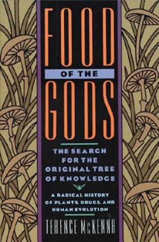 Terence McKenna - Food of the Gods: The Search for the Original Tree of Knowledge a Radical History of Plants, Drugs, and Human Evolution, Paperback -