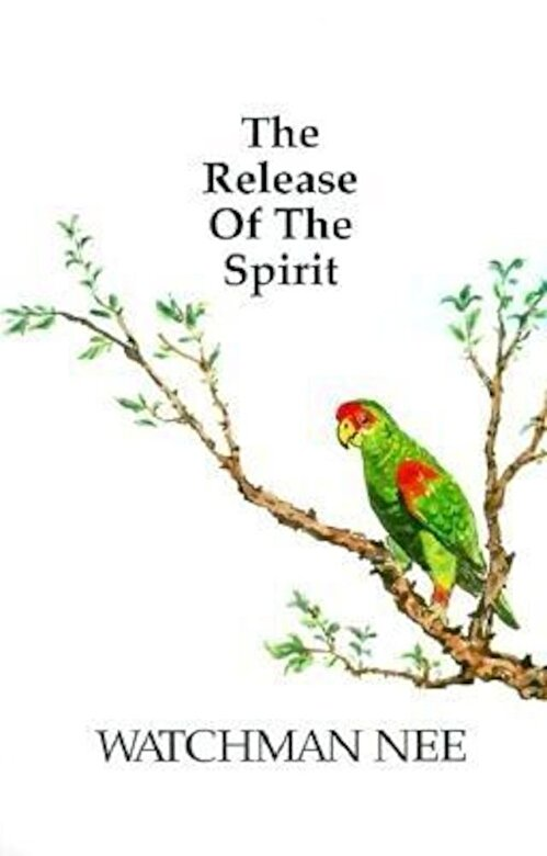 Watchman Nee - Release of the Spirit: The Breaking of the Outward Man for, Paperback -