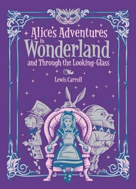 Lewis Carroll - Alice's Adventures in Wonderland and Through the Looking Gla, Hardcover -