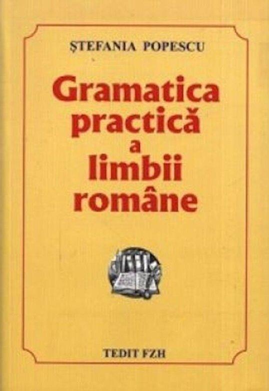 Stefania Popescu - Gramatica practica a limbii romane -