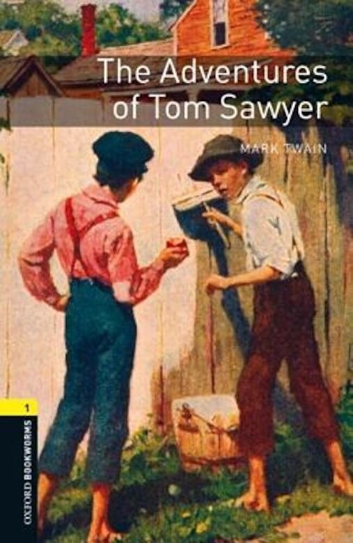 Mark Twain - Oxford Bookworms Library: The Adventures of Tom Sawyer: Level 1: 400-Word Vocabulary Level 1, Paperback -