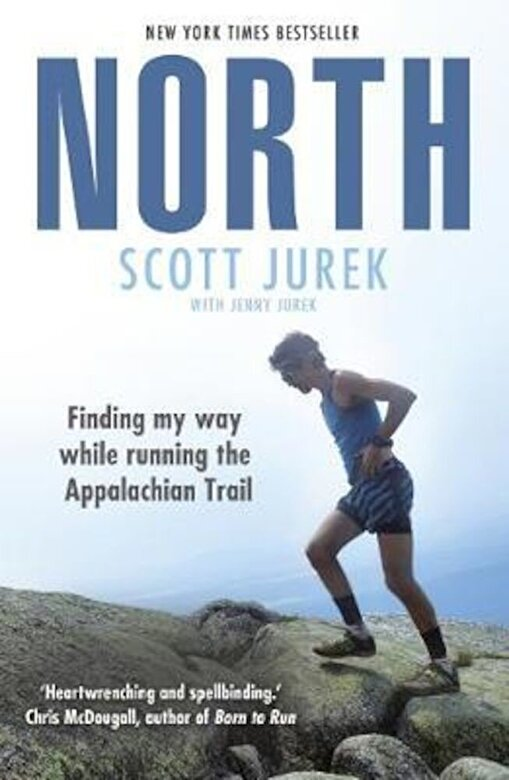 Scott Jurek - North: Finding My Way While Running the Appalachian Trail, Paperback -