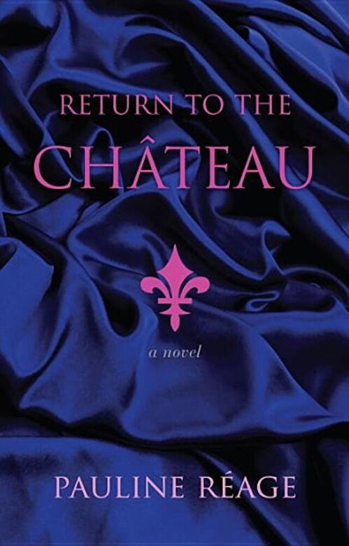 Pauline Reage - Return to the Chateau, Paperback -