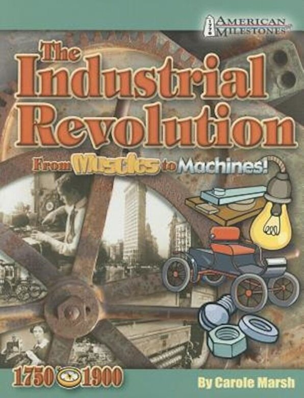 Carole Marsh - Industrial Revolution from Muscles to Machines!, Paperback -