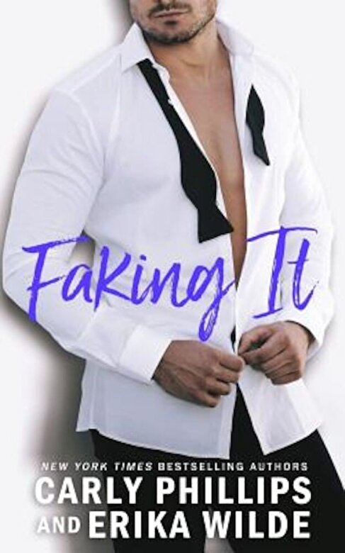 Carly Phillips - Faking It, Paperback -