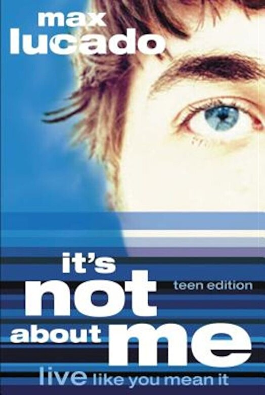 Max Lucado - It's Not about Me Teen Edition, Paperback -