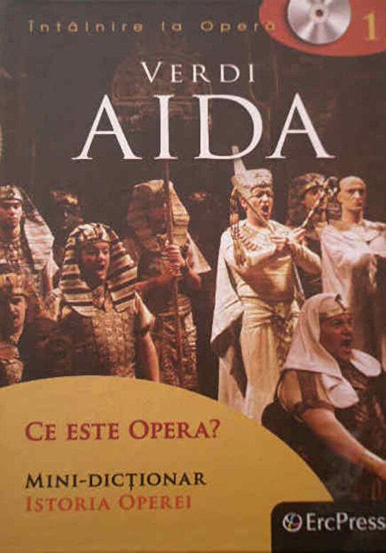 *** - Intalnire la Opera nr. 1 - Verdi - Aida (carte +DVD) -