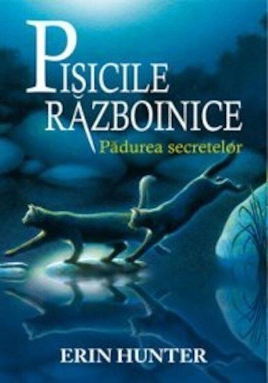 Erin Hunter - Pisicile razboinice, Vol 3: Padurea secretelor -