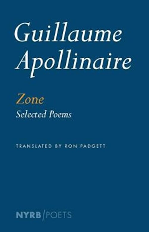 Guillaume Apollinaire - Zone: Selected Poems, Paperback -