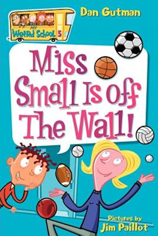Dan Gutman - Miss Small Is Off the Wall!, Paperback -