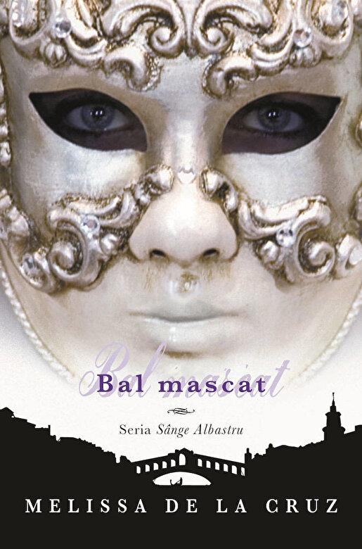 Melissa de la Cruz - Bal mascat, Sange Albastru, Vol. 2 -