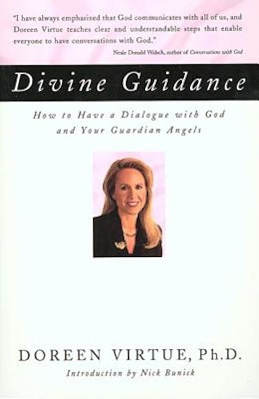 Doreen Virtue - Divine Guidance: How to Have a Dialogue with God and Your Guardian Angels, Paperback -