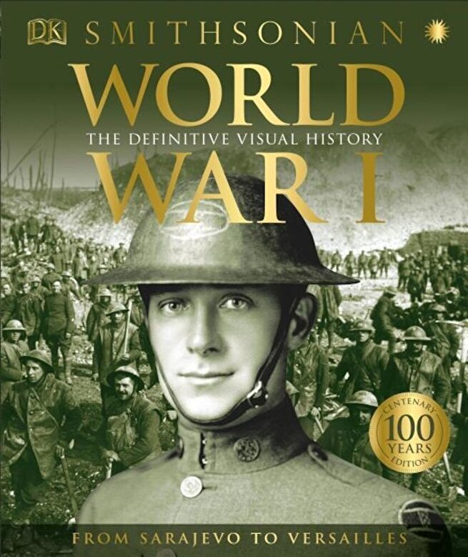 DK - World War I: The Definitive Visual History, Hardcover -
