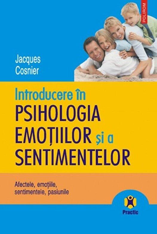 Jacques Cosnier - Introducere in psihologia emotiilor si a sentimentelor -