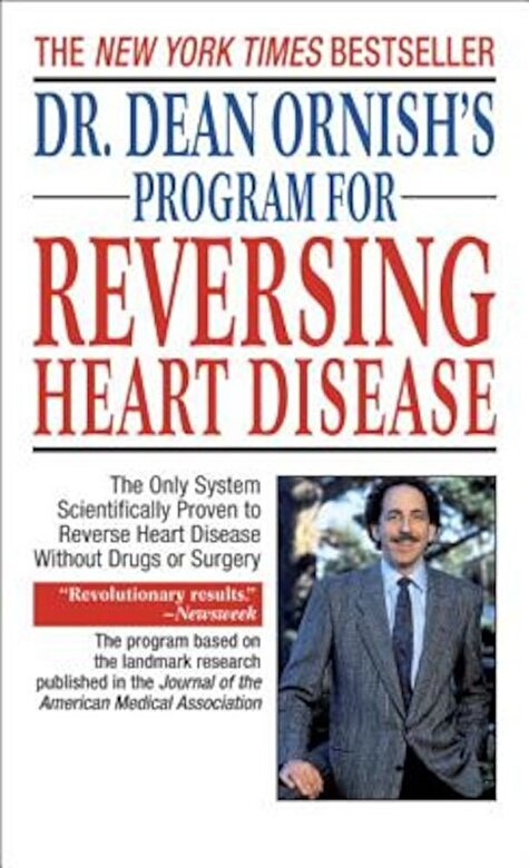 Dean Ornish - Dr. Dean Ornish's Program for Reversing Heart Disease: The Only System Scientifically Proven to Reverse Heart Disease Without Drugs or Surgery, Paperback -