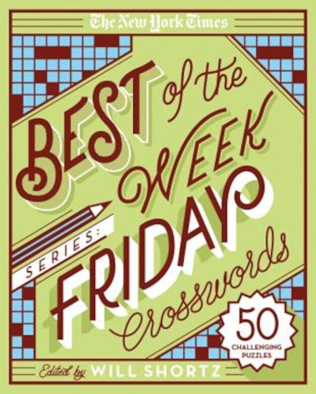 The New York Times - The New York Times Best of the Week Series: Friday Crosswords: 50 Challenging Puzzles, Paperback -
