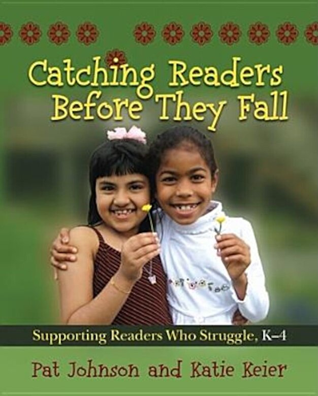 Pat Johnson - Catching Readers Before They Fall, Grades K-4: Supporting Readers Who Struggle, Paperback -