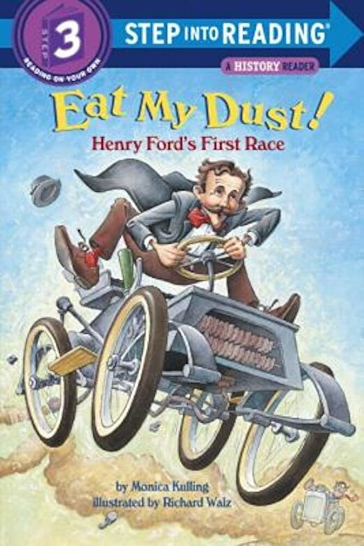 Monica Kulling - Eat My Dust! Henry Ford's First Race, Paperback -