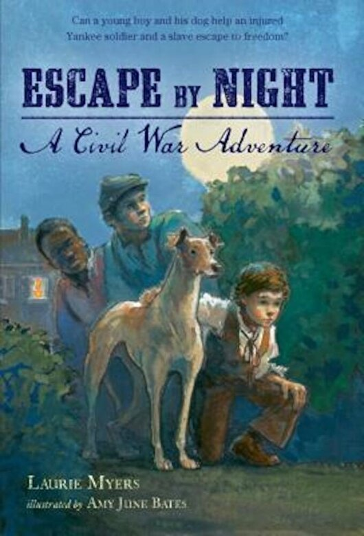Laurie Myers - Escape by Night: A Civil War Adventure, Paperback -