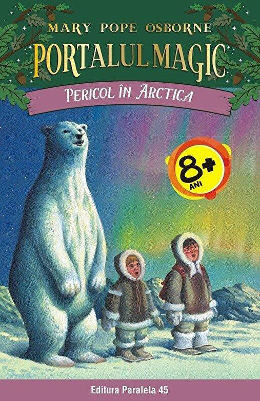 Mary Pope Osborne - Pericol in Arctica. Portalul Magic nr. 12, ed. 2 -