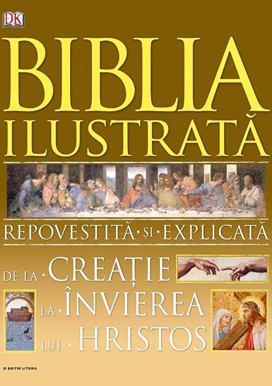 - Biblia ilustrata. Repovestita si ilustrata -