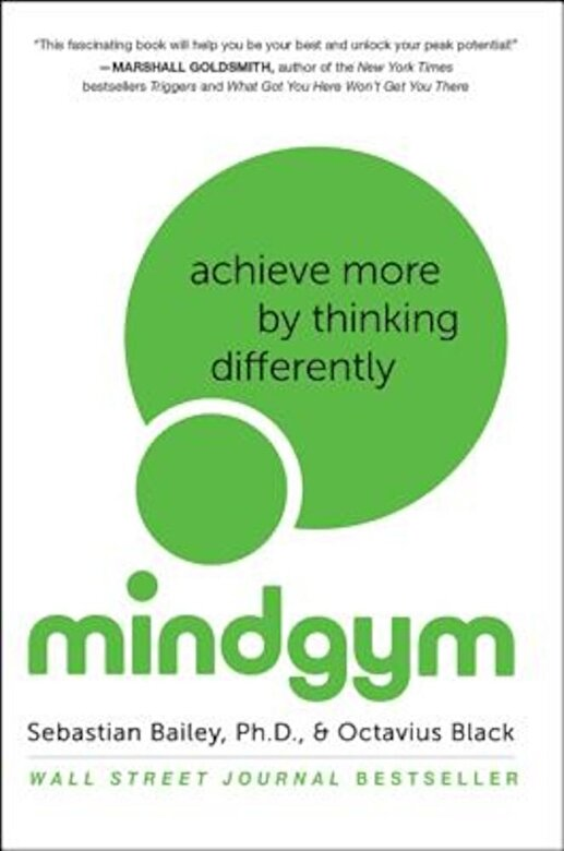 Sebastian Bailey - Mind Gym: Achieve More by Thinking Differently, Paperback -