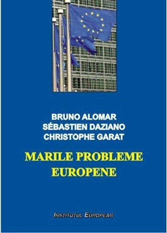 Bruno Alomar, Sebastien Daziano, Christophe Garat - Marile probleme europene -