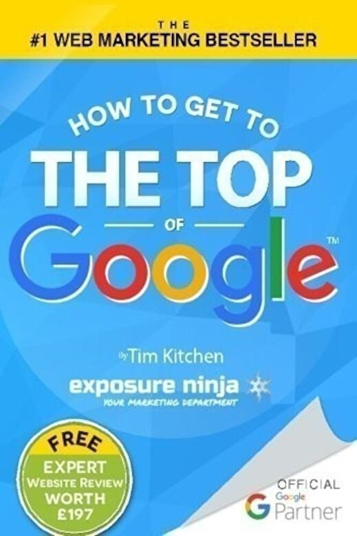 MR Tim Kitchen - How To Get to the Top of Google: The Plain English Guide to SEO (Including Penguin, Panda and EMD updates) -
