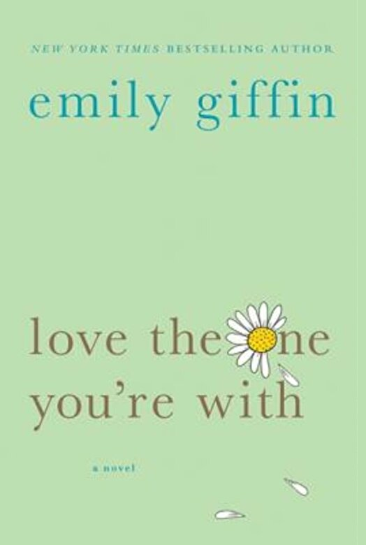 Emily Giffin - Love the One You're with, Paperback -