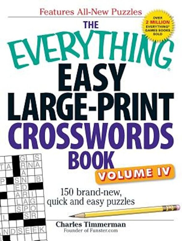 Charles Timmerman - The Everything Easy Large-Print Crosswords Book, Volume 4: 150 Brand-New, Quick and Easy Puzzles, Paperback -