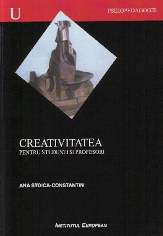 Ana Stoica Constantin - Creativitatea pentru studenti si profesori -