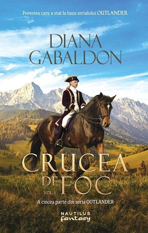 Diana Gabaldon - Crucea de foc vol. 1 (Seria Outlander, partea a V-a) -