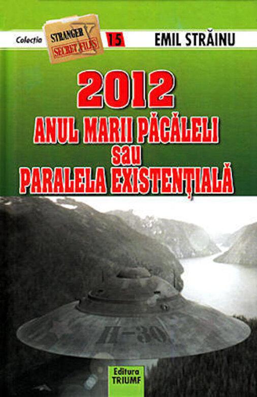 Emil Strainu - 2012 - Anul marii pacaleli sau paralela existentiala -