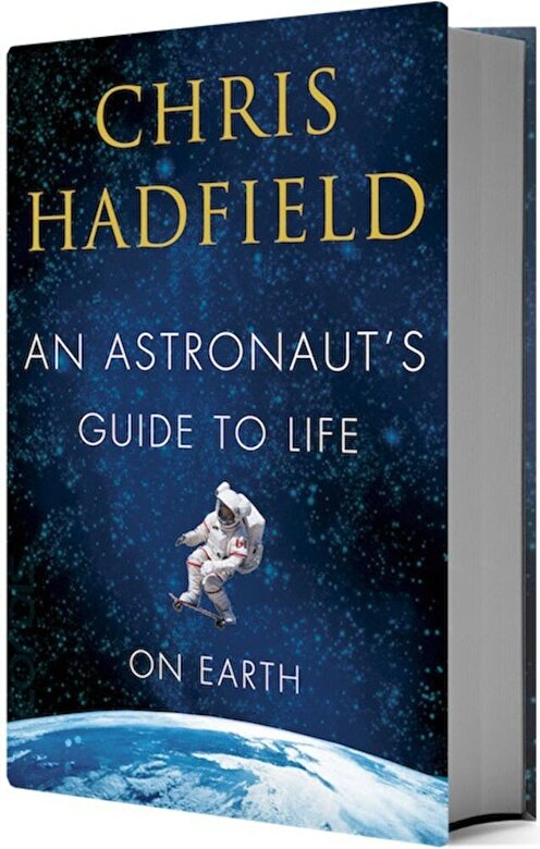 Chris Hadfield - Astronauts Guide To Life On Earth -