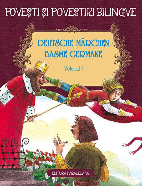 Fratii Grimm, Wilhelm Hauff - Deutsche Marchen - Basme Germane. Editie bilingva. Vol. 1 -